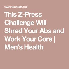 This Z-Press Challenge Will Shred Your Abs and Work Your Core   Men's Health
