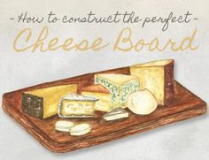 Your Guide For The Perfect Cheese Board