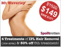 4 treatments of IPL hair removal (on one area) Plus 50% off your 5th treatment!