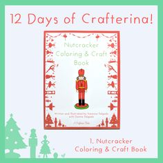We're celebrating the holidays with 12 Days of Crafterina! Give a gift that sparks the imagination with the Nutcracker Coloring & Craft Book! bit.ly/NutcrackerColoringCraftBook #Nutcracker #HolidayGift #Crafterina www.Crafterina.com