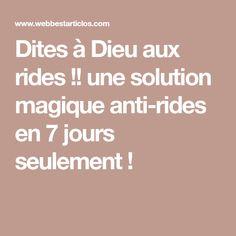 Dites à Dieu aux rides !! une solution magique anti-rides en 7 jours seulement !