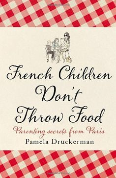 Pamela Druckerman, who lives in Paris with three young children, has had years of observing her French friends and neighbours, and with wit and style, has written a memoir that is ideally placed to teach us the basics of parenting a la francaise. RRP: £15.00