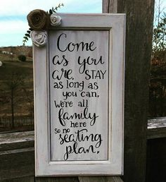 Check out this item in my Etsy shop https://www.etsy.com/listing/489593458/come-as-you-are-no-seating-plan-wedding