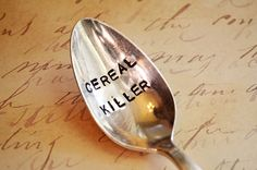 CEREAL Killer Spoon -  Upcycled Vintage Silverware Spoon hand stamped. #kitchen #killer #spoon #home