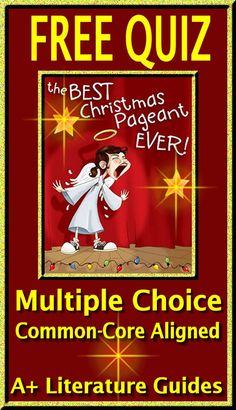 Free Quiz!  The Best Christmas Pageant Ever - 15 multiple-choice common-core aligned questions.