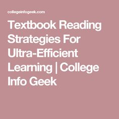Textbook Reading Strategies For Ultra-Efficient Learning | College Info Geek