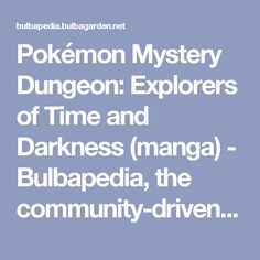 Pokémon Mystery Dungeon: Explorers of Time and Darkness (manga) - Bulbapedia, the community-driven Pokémon encyclopedia