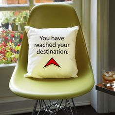 'You Have Reached Your Destination' Cushion - cushions