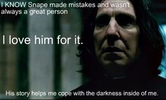 I watched the first Harry potter movies when I was real little (of course) and no matter how many people would bash Snape I loved him and couldn't bring myself to hate him, even in the beginning Professor Severus Snape, Harry Potter Severus Snape, Harry Potter Pin, Harry Potter Movies, Slytherin, Hogwarts, Alan Rickman Always, I Love Him, My Love