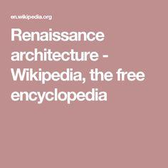 Renaissance architecture - Wikipedia, the free encyclopedia