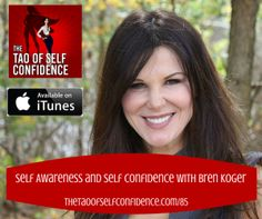 Self Awareness and Self Confidence With Bren Koger