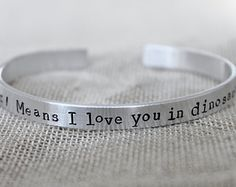 Rawr! Means I Love You In Dinosaur - Aluminium Silver Metal Stamped Bracelet Cuff Bangle Quote Heart