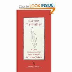 Mapping Manhattan: A Love (And Sometimes Hate): Becky Cooper, Adam Gopnik: 9781419706721: Amazon.com: Books