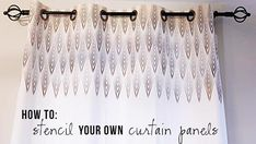 These modern and elegant curtains look expensive, but you can make them on the cheap with plain curtain panels, a cool stencil, paint and grommets.