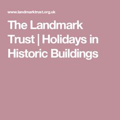 The Landmark Trust | Holidays in Historic Buildings