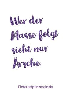 Iris Winkenbach Pin Expertin On Instagram Wer Der Masse Folgt Sieht Nur Arsche  E A  E A  E A  E A  E A  E A  E A  E A  E A   F F  Cser Spruch Sa