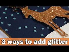 3 ways to add glitter | Christmas Card