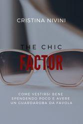 The Chic Factor eBook by Cristina Nivini - Rakuten Kobo