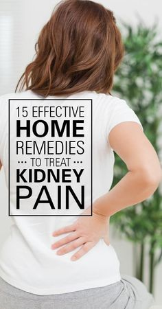 15 Effective Home Remedies To Treat Kidney Pain - Medi Hints