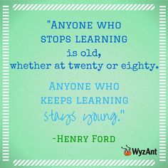 You're never too old to learn something new! Words to live by from Henry Ford: education quotes.