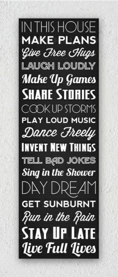 A fun twist on the family rules canvas print…no rules! This is what goes on in our house