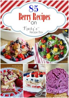 85 Berry Recipes just waiting to be made. Grab your favorite berries and make delicious magic!