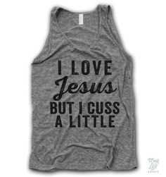 i love jesus but i cuss a little.