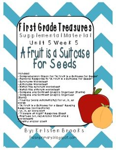 First Grade Treasures Reading Unit 5.5 A Fruit is a Suitcase for Seeds