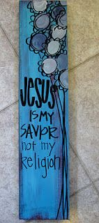 Jesus Is My Savior not my religion - website is Creative Genius Art, I love her work and the colors she uses