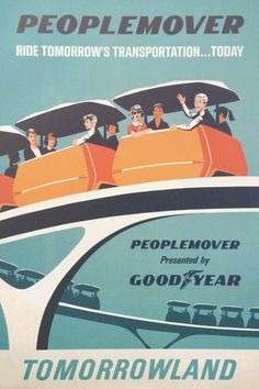 Disney Hipster Blog: Three Vintage Peoplemover Attraction Posters