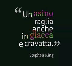 Stephen King quote Asino raglia anche in cravatta