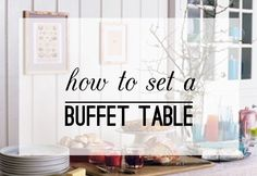 Simple Tips :: Set Up a Buffet Table   Thoughtfully Simple