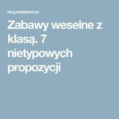 Zabawy weselne z klasą. 7 nietypowych propozycji Perfect Wedding, Dream Wedding, Wedding Games, Wedding Ideas, Weeding, Wedding Planner, Wedding Decorations, Food And Drink, Bridesmaid