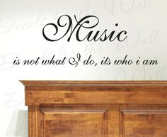 Music+Not+What+I+Do+Its+Who+I+Am+Inspirational+by+DecalsForTheWall,+$22.97