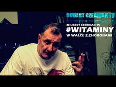 (6246) Hubert Czerniak TV #5 #Witaminy - skuteczna broń w walce z chorobami #Włączamy myślenie! - YouTube Youtube, Health, Fictional Characters, Pots, Do Your Thing, Health Care, Jars, Salud, Fantasy Characters
