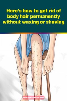 Here's how to get rid of body hair permanently without waxing or shaving - Best Tips Chin Hair Removal, Natural Hair Removal, Hair Removal Methods, Hair Removal Cream, Laser Hair Therapy, Best Permanent Hair Removal, Leg Hair, Lighter Hair, Unwanted Hair