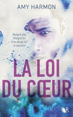 La loi du Coeur, Amy HARMON, Ed. Robert Laffont, Collection R