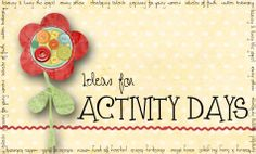 Ideas for Activity Days