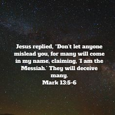 """Jesus replied, """"Don't let anyone mislead you, for many will come in my name, claiming, 'I am the Messiah. Niv Bible, New Living Translation, Names, App, Let It Be, Sayings, Roman, Lyrics, Apps"""
