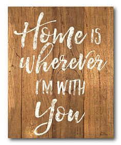 'Home Is Where I'm With You' Wrapped Canvas