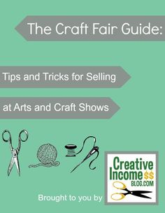 Best Tips for Selling at Arts and Craft Fairs – free eBook!