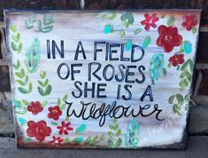 """""""In a field of roses she is a wildflower"""" Dare to be different. Cute Canvas, Diy Canvas, Canvas Art, Canvas Ideas, Canvas Paintings, Arts And Crafts, Diy Crafts, Paint Party, Diy Painting"""