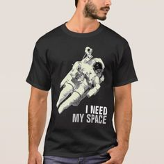 I need my space Astronaut Shirt - click to get yours right now!