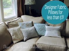 Days of Chalk and Chocolate: How I Get Designer Fabric Pillows for $5 or less