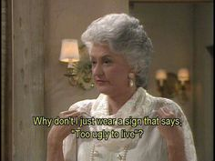 """'Golden Girls' Moments That Are Timelessly Funny Pics) - Funny memes that """"GET IT"""" and want you to too. Get the latest funniest memes and keep up what is going on in the meme-o-sphere. Golden Girls Meme, The Golden Girls, Dorothy Golden Girls, Golden Age, Dorothy Zbornak, La Girl, Girl Memes, Film Quotes, Madea Quotes"""