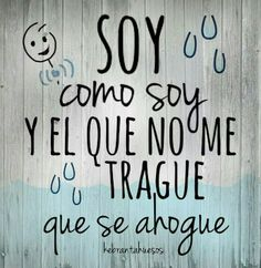 Si no le gusta sorry! The Words, More Than Words, Cute Quotes, Words Quotes, Funny Quotes, Sayings, My Champion, Quotes En Espanol, Frases Tumblr