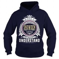 I Love  snowden  Its a snowden Thing You Wouldnt Understand  T Shirt Hoodie Hoodies YearName Birthday T shirts