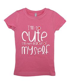 This Pink 'I'm So Cute' Tee - Girls is perfect! #zulilyfinds
