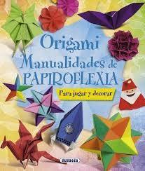 Origami, manualidades de #papiroflexia : para jugar y decorar