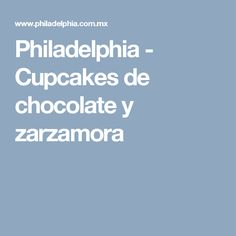 Philadelphia - Cupcakes de chocolate y zarzamora